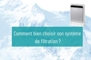 Choisir son système de filtration